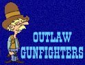 Sherrif Draw Outlaws Gunfighters Click Me! jpg